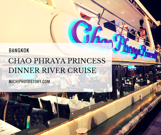 Day 1 Chao Phraya Princess Dinner River Cruise