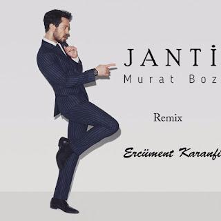Murat Boz - Janti (Ercüment Karanfil Remix) 102 Bpm