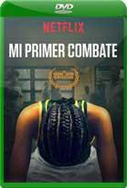 Mi Primer Combate (2018) DVDRip Latino