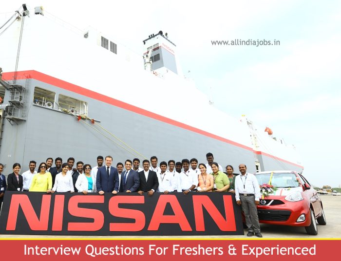 Nissan Interview Questions (Technical and HR) For Freshers and