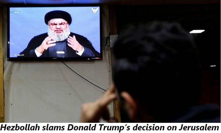 Hezbollah slams Donald Trump's decision on Jerusalem