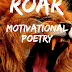 ROAR: MOTIVATIONAL POETRY by Bisher Beeso