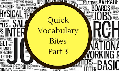 Quick Vocabulary Bites: Part 3