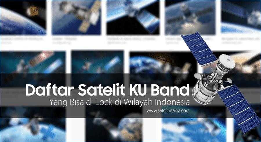 Daftar Satelit KU Band Yang Bisa di Lock di Wilayah Indonesia