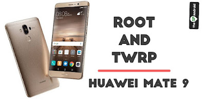 How To Root & Install TWRP On Huawei Mate 9