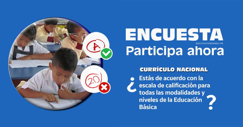 ENCUESTA: ¿Estás de acuerdo con la nueva escala de calificación para todas las modalidades y niveles de la Educación Básica? (R. M. Nº 281-2016-MINEDU)