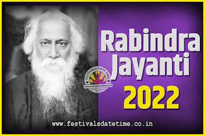 2022 Rabindranath Tagore Jayanti Date and Time, 2022 Rabindra Jayanti Calendar