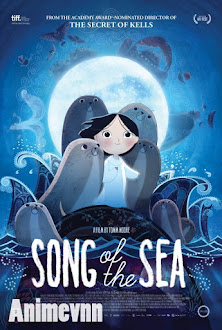 Khúc Ca Của Biển Cả -Song of the Sea -  2014 Poster