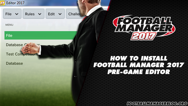 How to Install Football Manager 2017 Editor