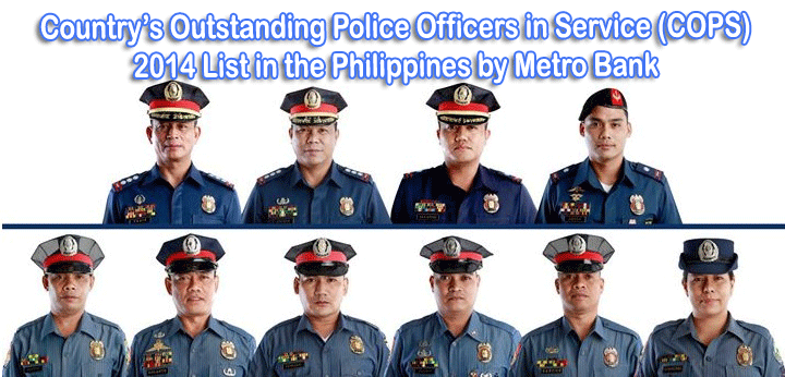 Country's Outstanding Police Officers in Service (COPS) 2014 List in the Philippines by Metro Bank