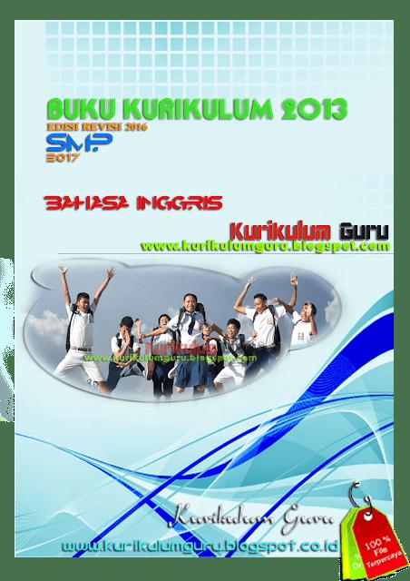 DOWNLOAD BUKU KURIKULUM 2013 EDISI REVISI 2016 JENJANG SMP 2017 BAHASA INGGRIS