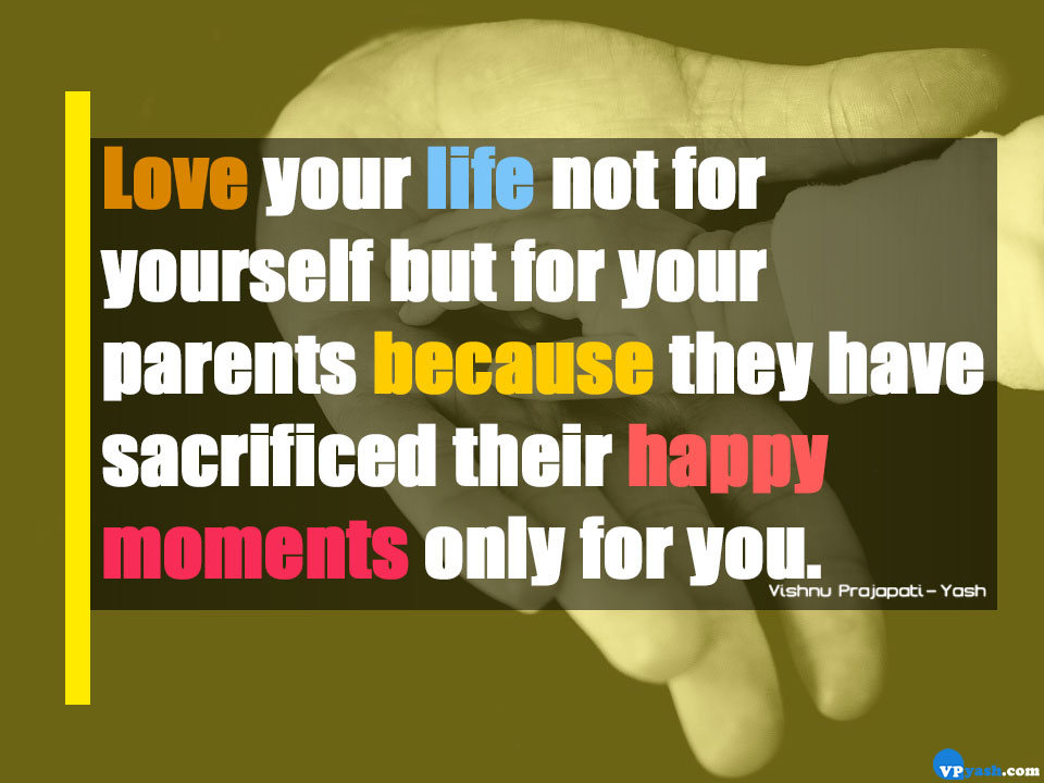 Love Your Life Not For Yourself But For Your Parents Emotional