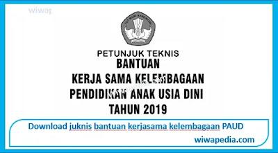 Penjelasan Juknis Bantuan Kerjasama Kelembagaan PAUD Tahun 2019