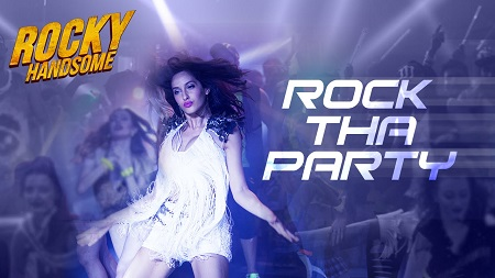 ROCK THA PARTY Remix Video Songs 2016 Mashup ROCKY HANDSOME John Abraham Shruti Haasan Nora Fatehi