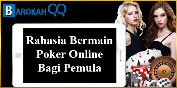 Rahasia Bermain Poker Online Bagi Pemula