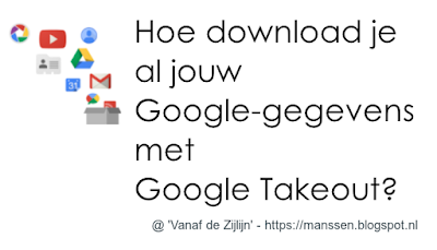 Hoe download je al jouw 'Google'-gegevens (data) met 'Google Takeout'?