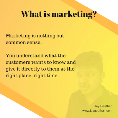 What is marketing? - Jey Geethan