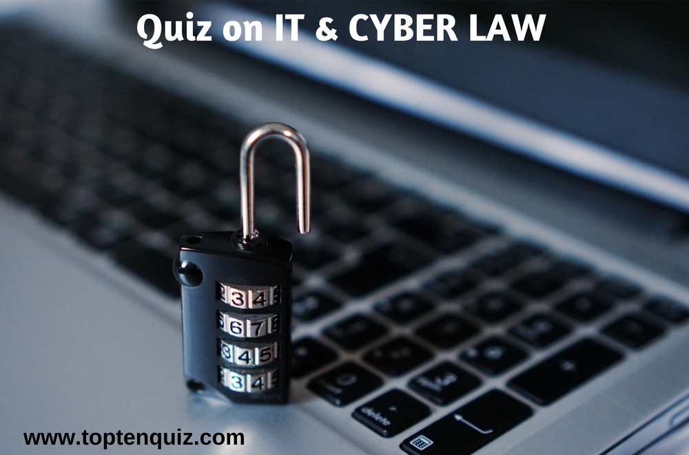 Quiz on IT and Cyber Law for exam