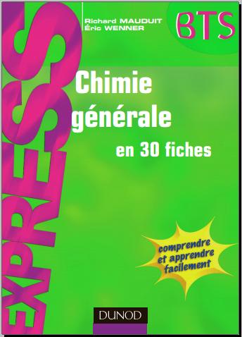 Livre : Chimie générale en 30 fiches - Richard Mauduit, Eric Wenner PDF