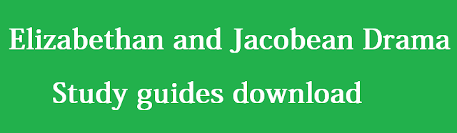 Elizabethan and Jacobean Drama - Study guides download