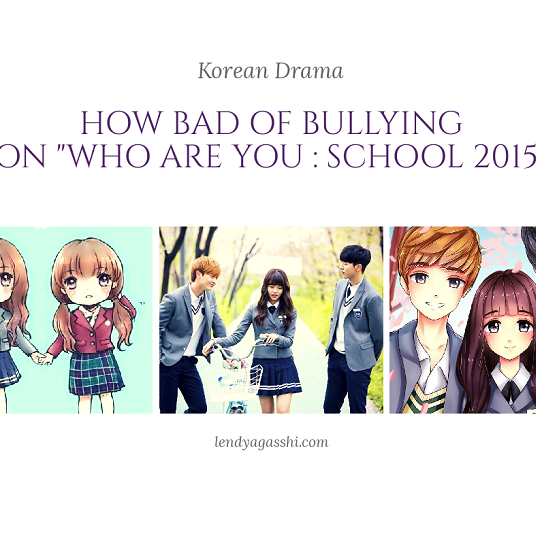 How Bad Of Bullying On Drama Who Are You : School 2015