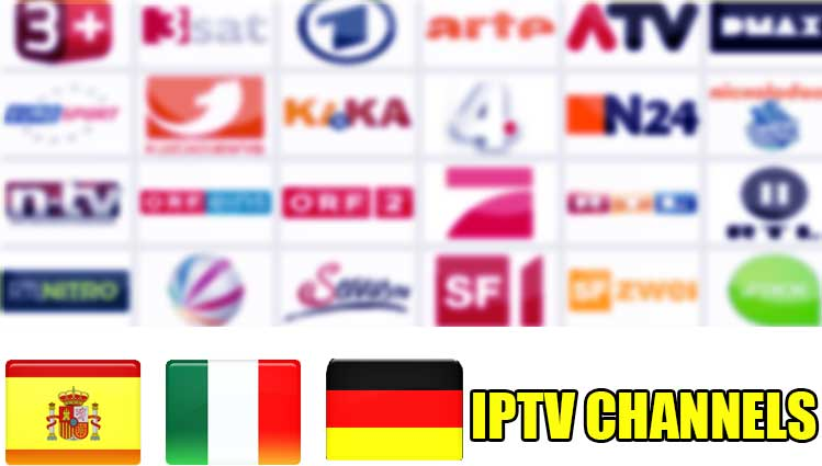 Italian, Spanich and Germany IPTV Channels