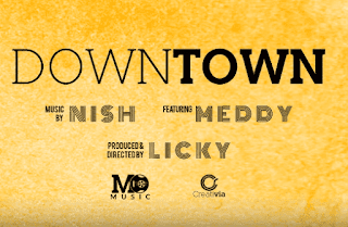Audio - Meddy ft Nish - Downtown Mp3 Download