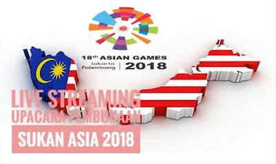 Live Streaming Upacara Pembukaan Sukan Asia 2018