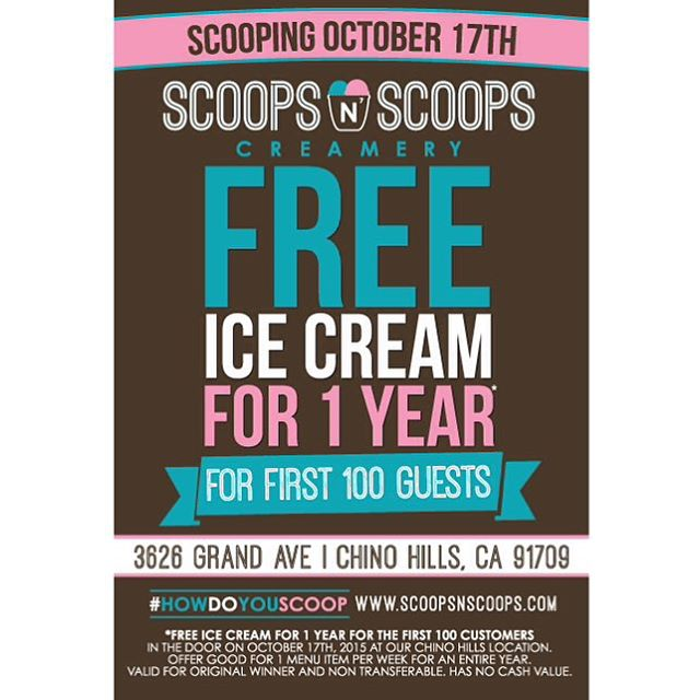 FIRST 100 PEOPLE WIN FREE ICE CREAM FOR 1 YEAR ON OCT. 17 @ SCOOPS N SCOOPS - CHINO HILLS