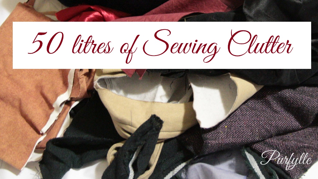 50 Litres of Sewing Clutter - Part 3