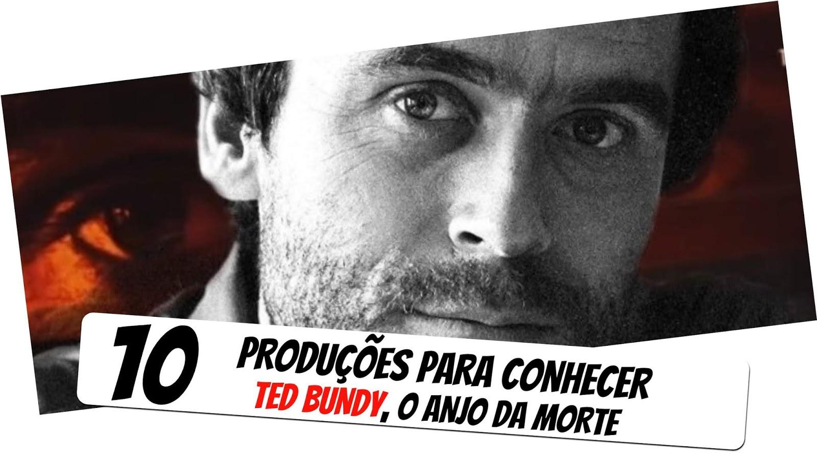 7-producoes-para-conhecer-ted-bundy