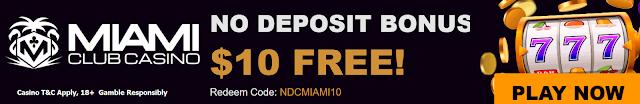 Miami Club casino $10 no deposit bonus