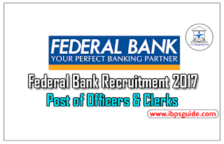 Federal Bank Recruitment 2017 for the Post of Officers& Clerks