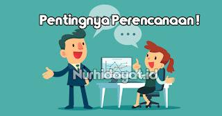 Pentingnya Perencanaan Dalam Manajemen