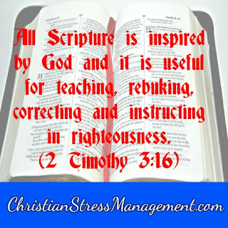 All Scripture is inspired by God and is profitable for teaching, rebuking, correcting and instructing in righteousness 2 Timothy 3:16