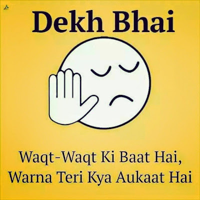 aukat shayari   whatsapp dekh bhai aukat status in hindi   whatsapp status quotes