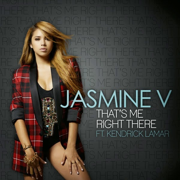Jasmine V – That's Me Right There (feat. Kendrick Lamar) [Radio Edit] [Single]