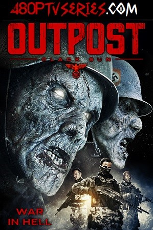 Download Outpost Black Sun (2012) 900MB Full Hindi Dual Audio Movie Download 720p Bluray Free Watch Online Full Movie Download Worldfree4u 9xmovies