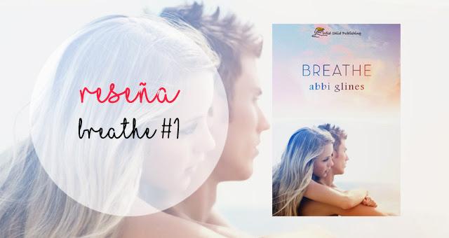 Breathe 1, Abbi Glines