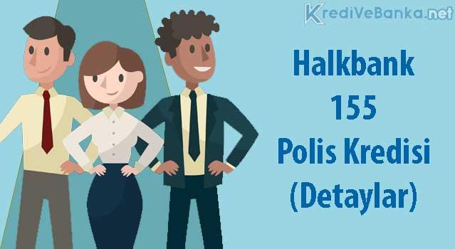 halkbank 155 polis kredisi