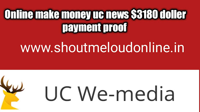 Online make money uc news $3180 doller payment proof