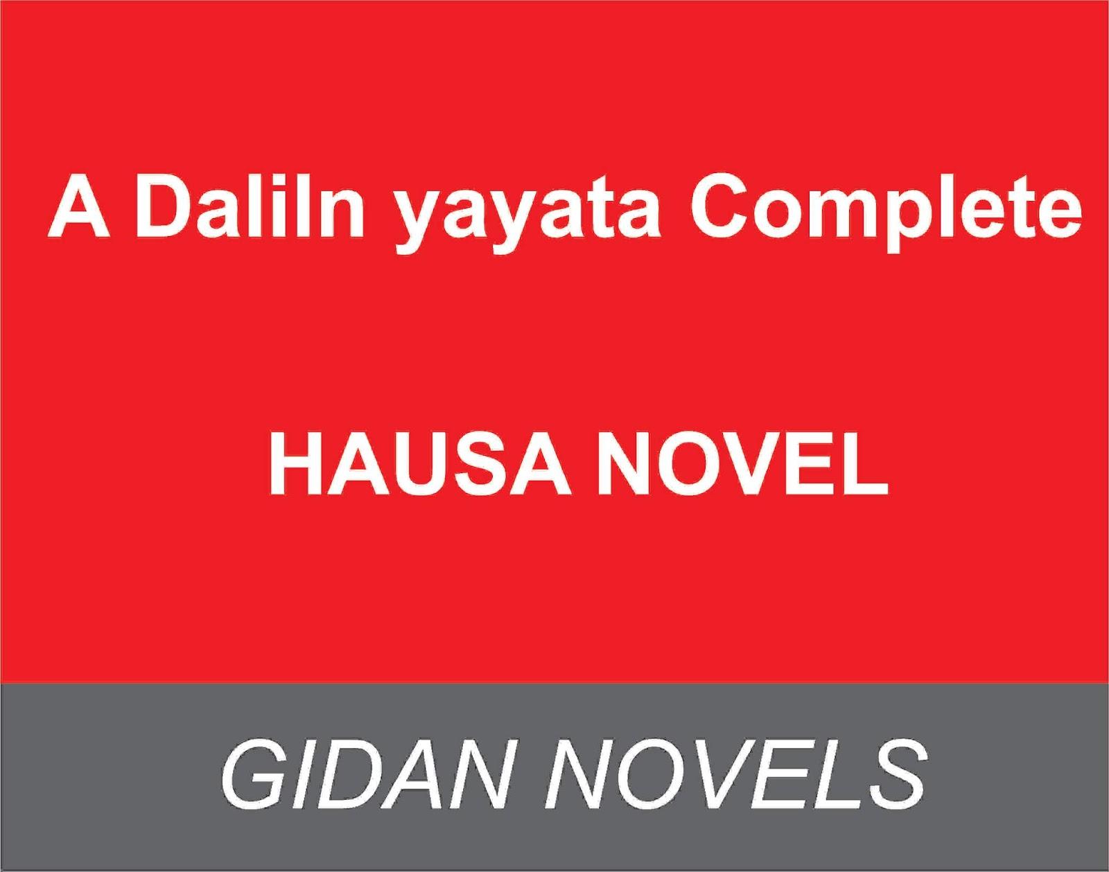 A Daliln yayata Complete- Hausa Novels Blog - Gidan Novels | Hausa