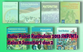 Buku Paket Kurikulum 2013 SMP/MTs Kelas 9 Semester 1 dan 2 Lengkap
