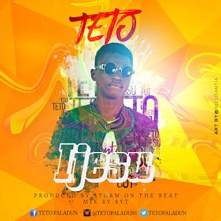 """247Music: Teto  - """"IJESU"""" download now @tetopaladun"""