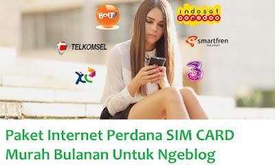 Paket Internet Bulanan SIM CARD Termurah Untuk Ngeblog Mei 2017