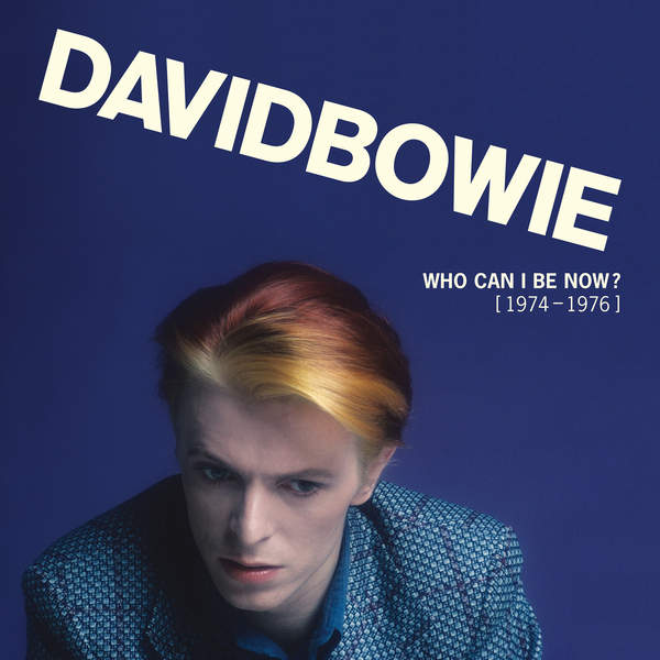 David Bowie - Who Can I Be Now? (1974 - 1976) Cover