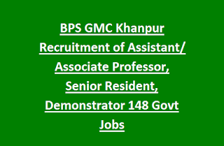 BPS GMC Khanpur Recruitment of Assistant/ Associate Professor, Senior Resident, Demonstrator 148 Govt Jobs Last Date 21-06-2017