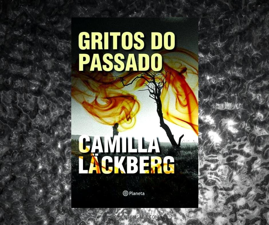 Resenha: Gritos do Passado, de Camilla Läckberg