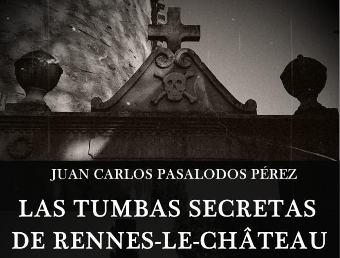 Las Tumbas Secretas de Rennes-Le-Chateau