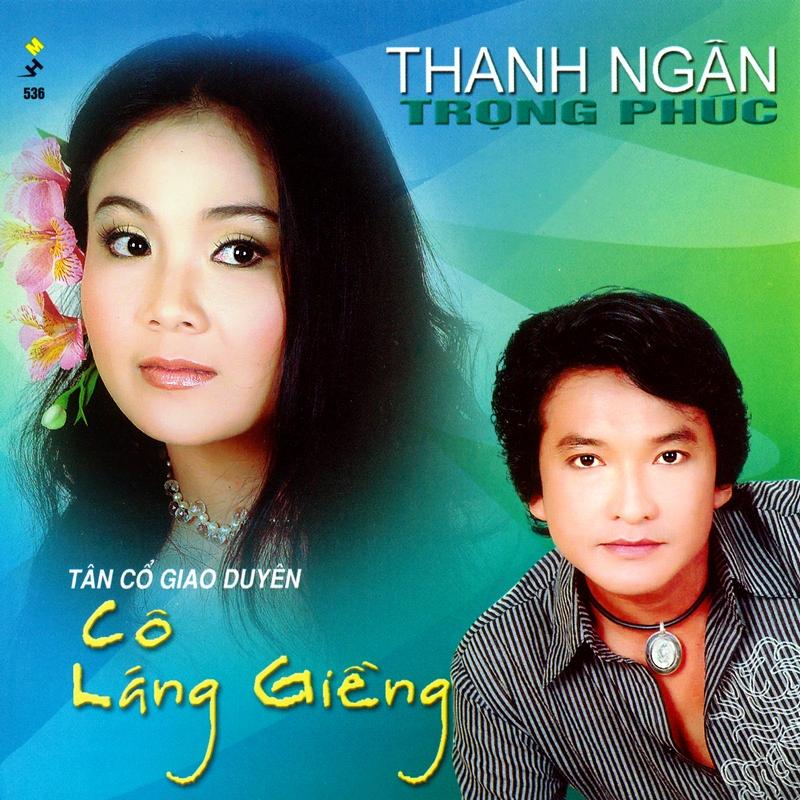Mưa Hồng CD536 - Thanh Ngân, Trọng Phúc - Cô Láng Giềng (NRG)